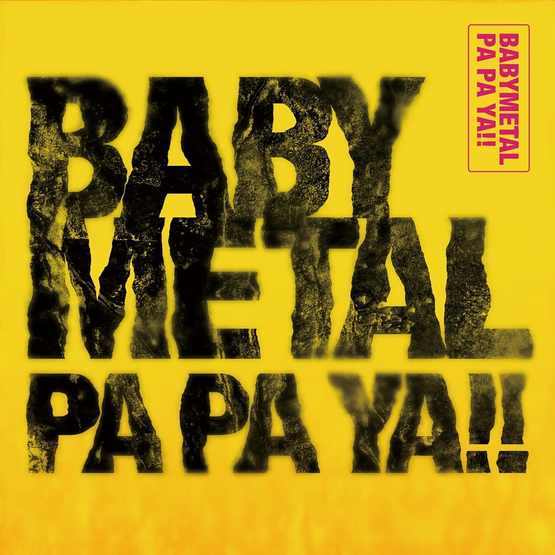 Lyrics: Babymetal – PA PA YA!!